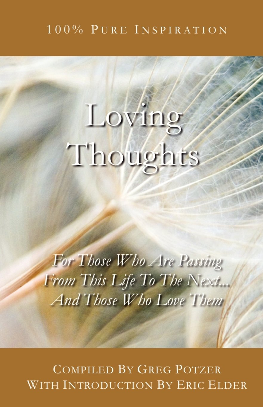 Read Online Loving Thoughts: For Those Who Are Passing  From This Life To The Next... And Those Who Love Them ebook