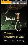 Judas ¿Traidor o Instrumento de Dios?