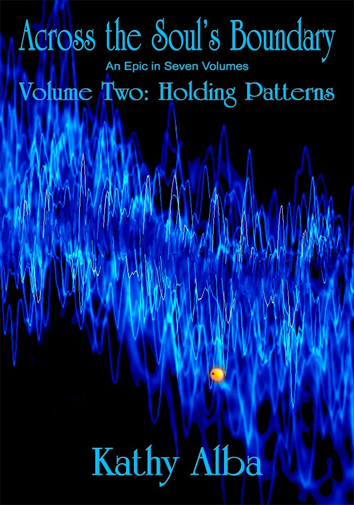 Across the Soul's Boundary, An Epic in Seven Volumes, Volume Two: Holding Patterns ebook