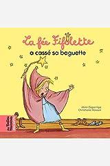 La fée Fifolette a cassé sa baguette (Les Belles Histoires des petits) (French Edition) Hardcover