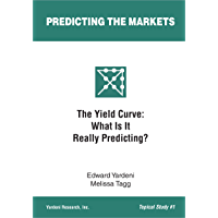 The Yield Curve: What Is It Really Predicting? (Predicting the Markets Studies) (English Edition)