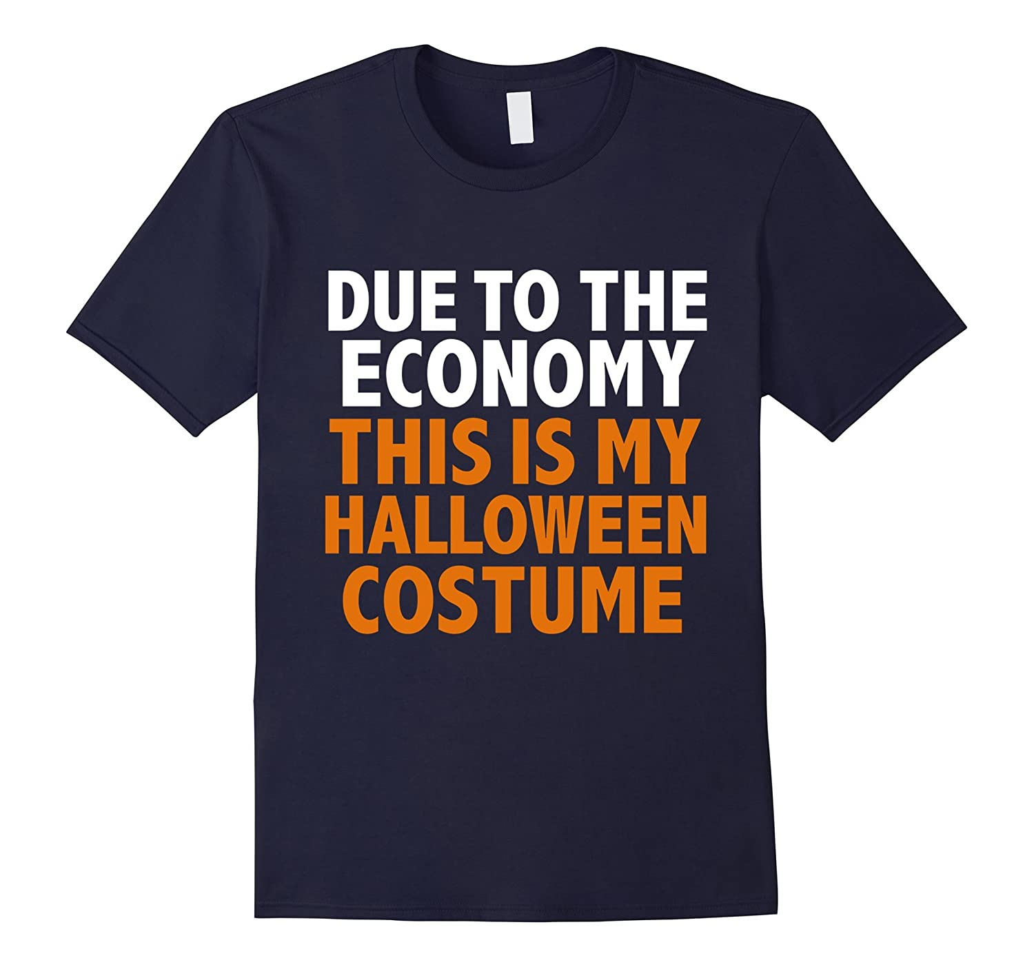 Fun Due to the Economy This is my Halloween Costume T-shirt-FL