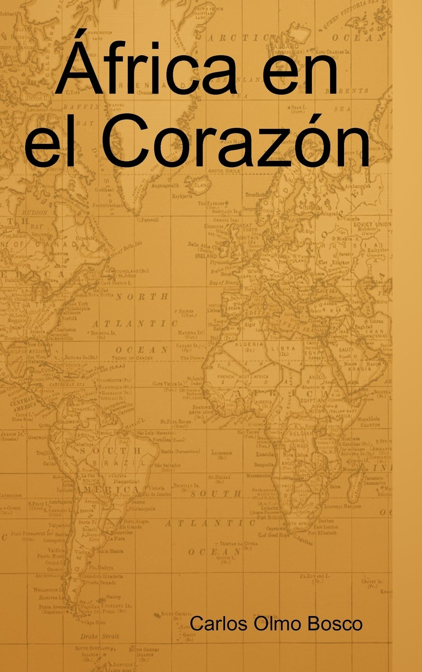 Africa En El Corazon (Spanish Edition) (Spanish) Hardcover – January 7, 2012