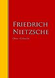 Obras - Colección de Friedrich Nietzsche: Biblioteca de Grandes Escritores
