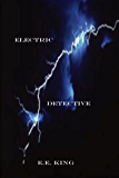 Electric Detective: An Eddie Evers Mystery (Eddie Evers Electric Detective Book 1)