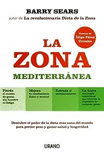 La Zona Mediterránea: Descubre el poder de la dieta más sana del mundo para perder