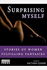 Surprising Myself: Stories of Women Fulfilling Fantasies Kindle Edition