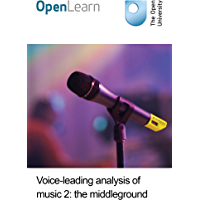 Voice-leading analysis of music 2: the middleground (English Edition)