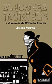 Hombre invisible, El: o el secreto de Wilhem Storitz (Spanish Edition)