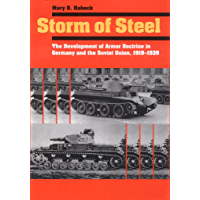 Storm of Steel: The Development of Armor Doctrine in Germany and the Soviet Union, 1919–1939 (Cornell Studies in…