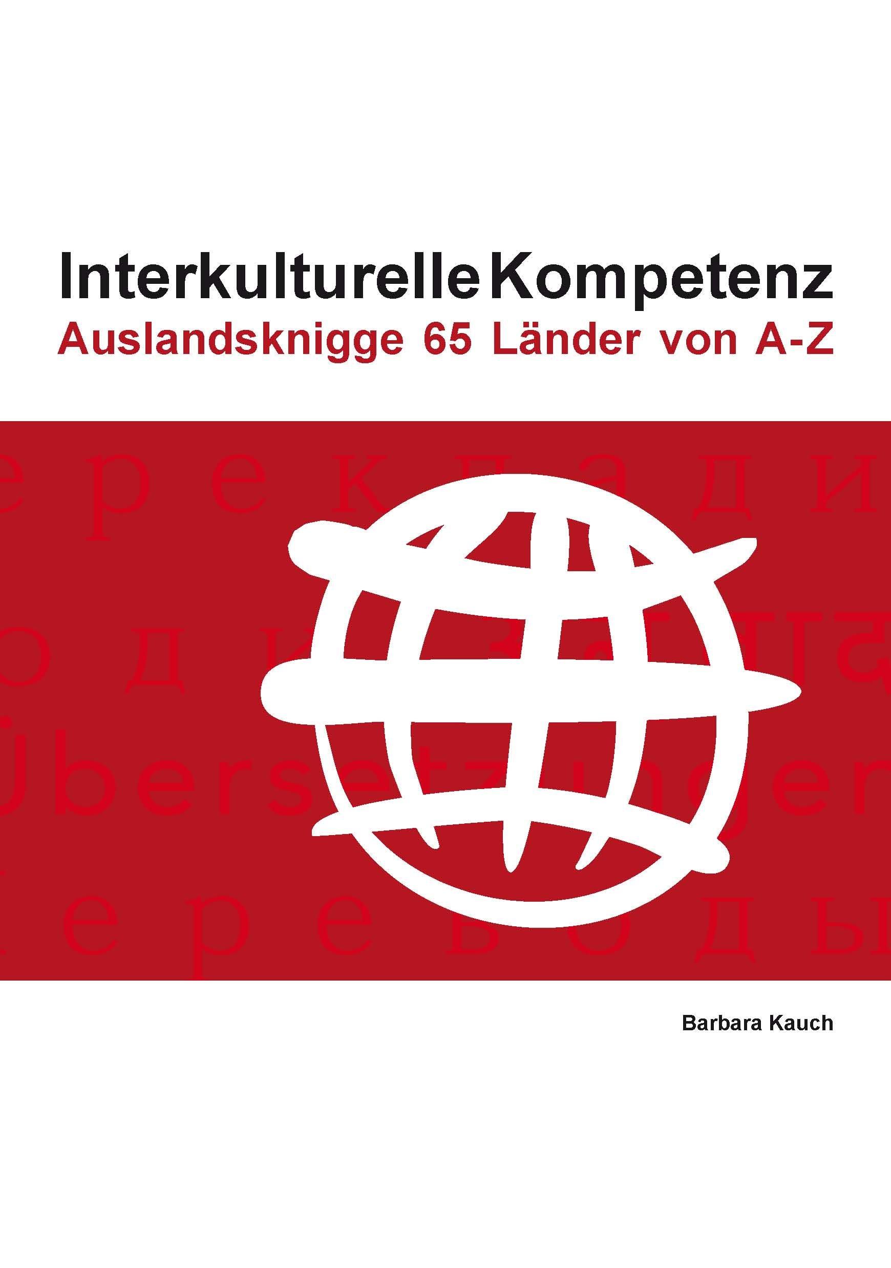 Interkulturelle Kompetenz: Auslandsknigge 65 Länder von A-Z