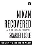 Nikan Recovered (Preload)