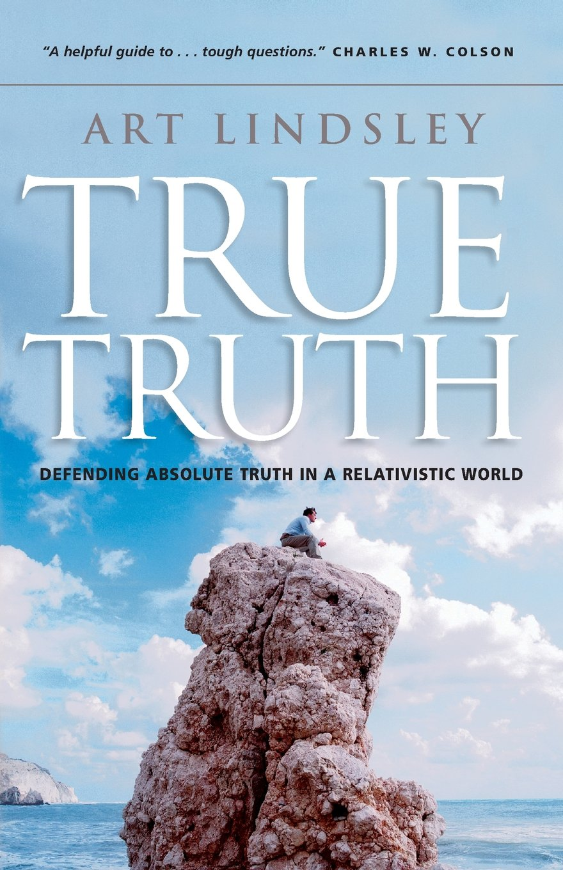 True Truth: Defending Absolute Truth in a Relativistic World pdf epub