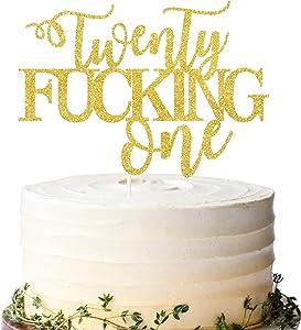 LILIPARTY Twenty Fucking One Cake Topper, Happy 21st Birthday Cake Topper, Legal AF Cake Decor, Finally 21 Cake Topper, Funny Birthday Cake Topper for Adult