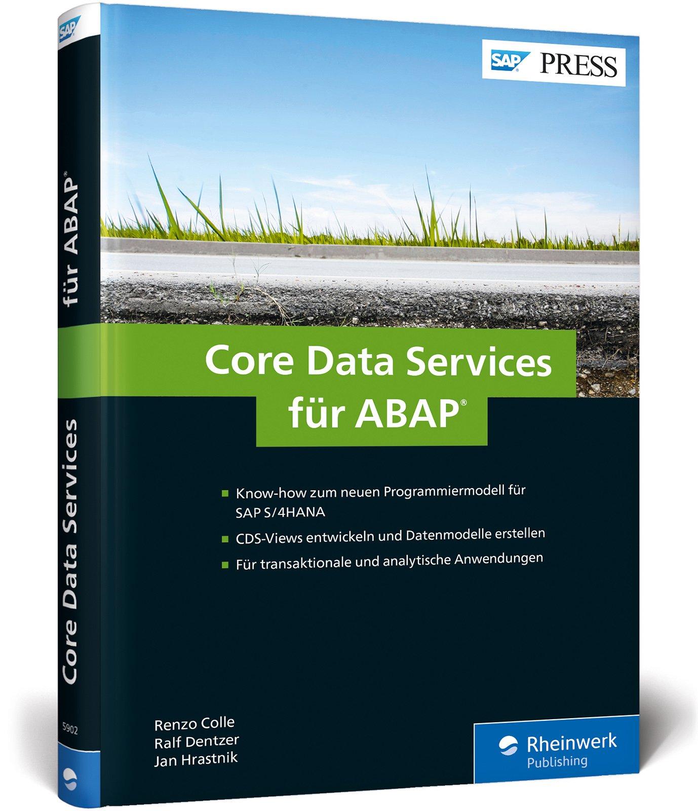 Core Data Services für ABAP: CDS-Views und Datenmodelle für SAP S/4HANA entwickeln (SAP PRESS)