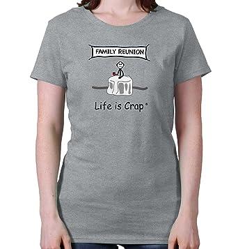 Amazon Com Classic Teaze Life Is Crap Family Reunion Good Life Gift