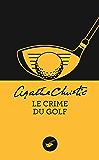 Le crime du golf (Nouvelle traduction révisée) (Masque Christie)