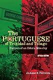 The Portuguese of Trinidad and Tobago: Portrait of