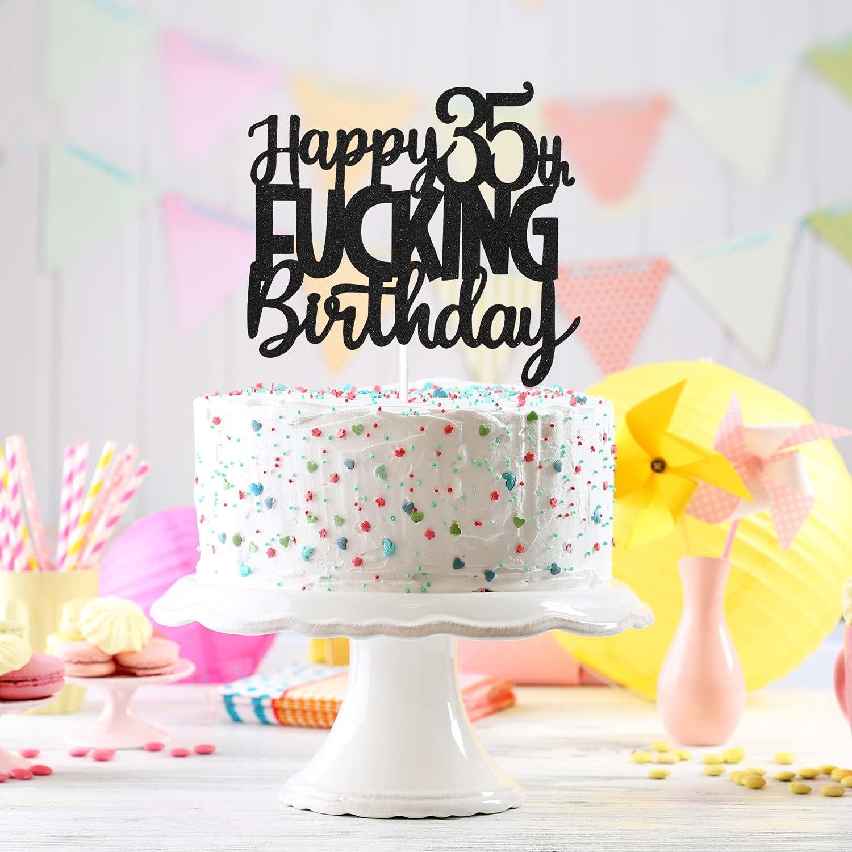 Happy 35th Fucking Birthday Cake Topper