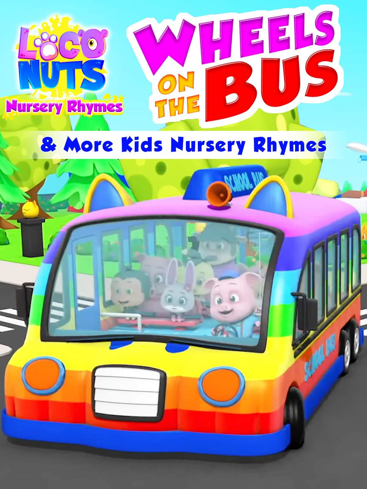 Wheels on the Bus & More kids Nursery Rhymes - Loco Nuts Nursery Rhymes