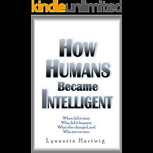 How Humans Became Intelligent