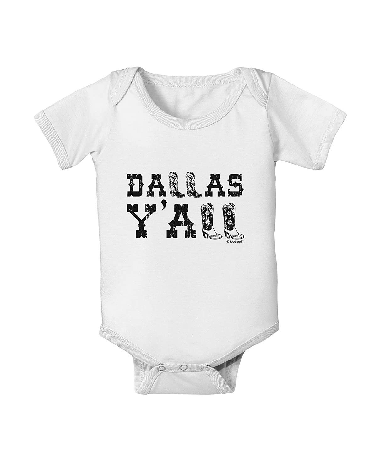 TooLoud Dallas Y'all - Boots - Texas Pride Baby Romper Bodysuit UR7890-TOLD-ONESIE-P