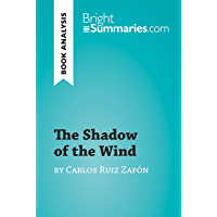 The Shadow of the Wind by Carlos Ruiz Zafón (Book Analysis): Detailed Summary, Analysis and Reading Guide…