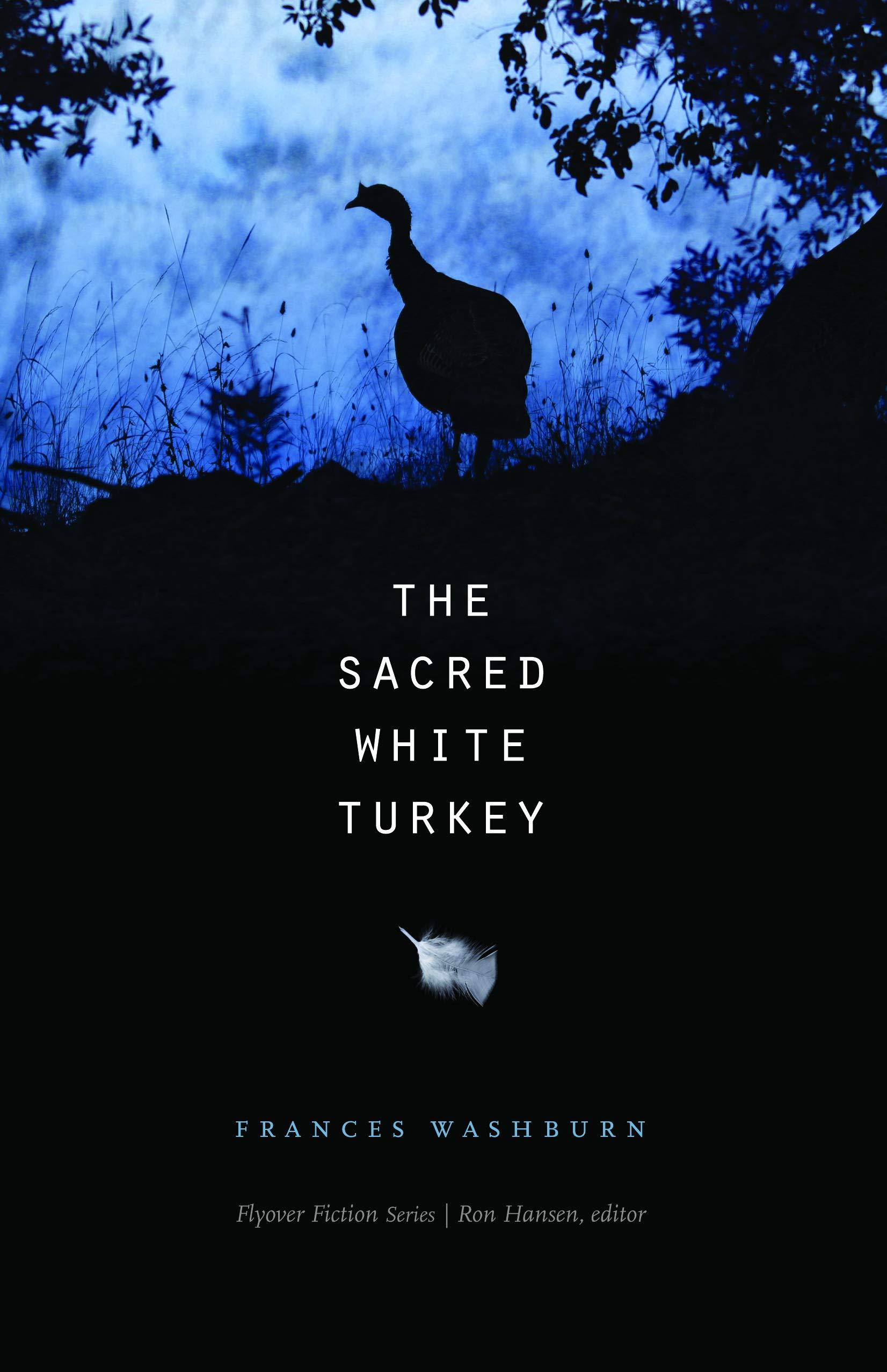 The Sacred White Turkey (Flyover Fiction): Amazon.es ...