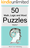 50 Math, Logic and Word Puzzles - Volume 1 (50 Puzzles)