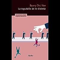 La expulsión de lo distinto: Percepción y comunicación en la sociedad actual (Pensamiento Herder nº 0)