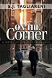 On The Corner: A Novel of Lifelong Friendship