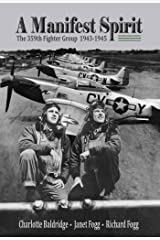A Manifest Spirit: The 359th Fighter Group 1943-1945 Kindle Edition