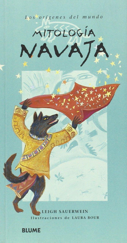 Mitología navaja (Los orígenes del mundo): Amazon.es: Sauerwein, L., Bour, L.: Libros