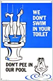 Poolmaster 41334 We Don't Swim in Your Toilet Sign for Residential Pools