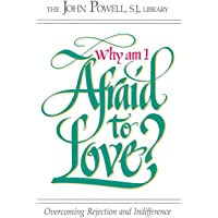Why am I Afraid to Love? Overcoming Rejection and Indifference