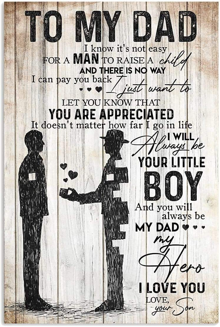 11X17 Marlyn/_Store to My Dad Poster I Know It/'s Not Easy for a Man to Raise a Child from Son Art Print Size 12x18 16x24 24x36
