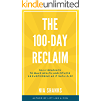 The 100-Day Reclaim: Daily Readings to Make Health and Fitness as Empowering as It Should Be