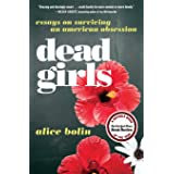Dead Girls: Essays on Surviving an American Obsession
