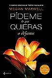 Pídeme lo que quieras o déjame (Spanish Edition)