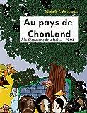 Au pays de Chonland : Tome 1 : A la découverte de la forêt