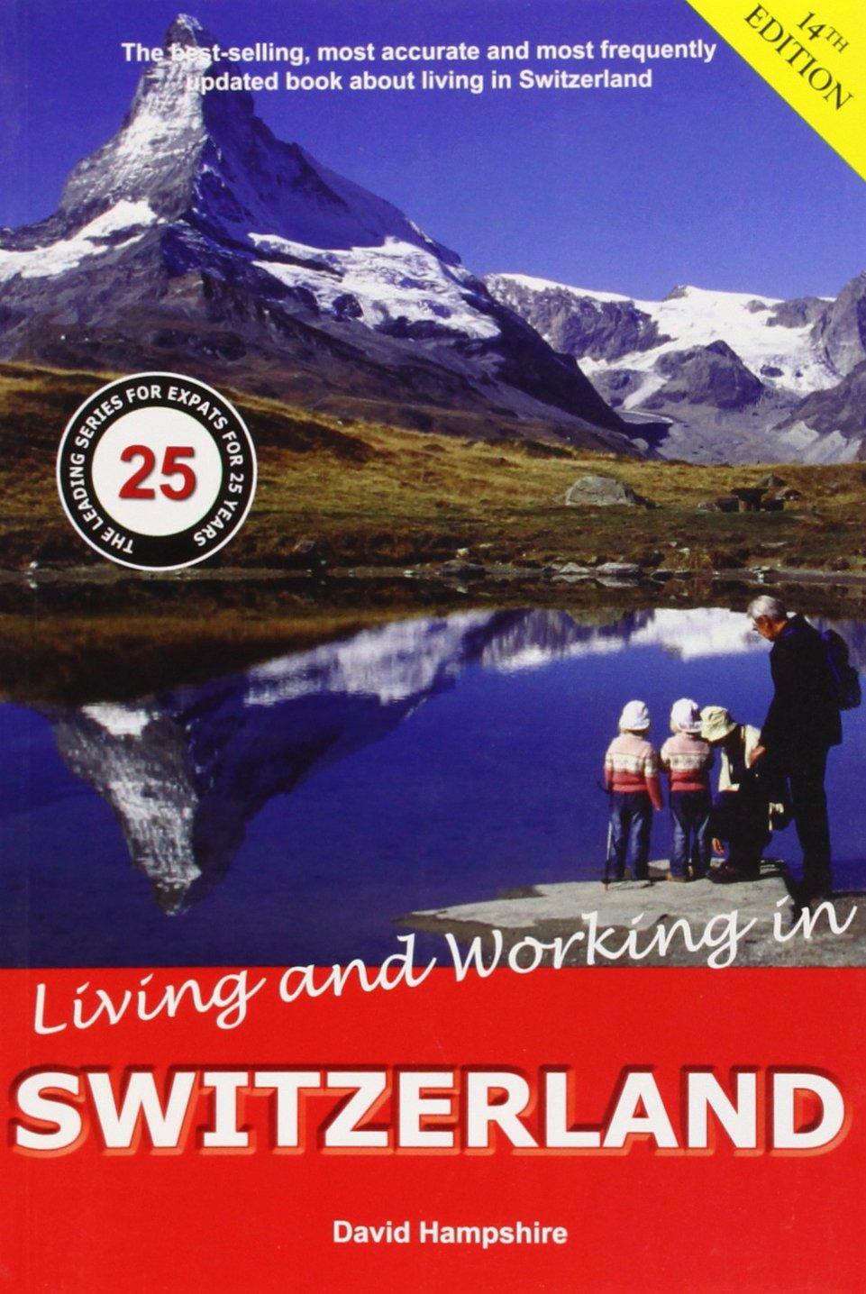 Living and Working in Switzerland: A Survival Handbook