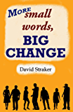 More small words, BIG CHANGE (English Edition)