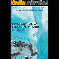 Fundamentos da Educação Infantil: uma proposta curricular para a criança pequena (Viver a Infância Livro 1)