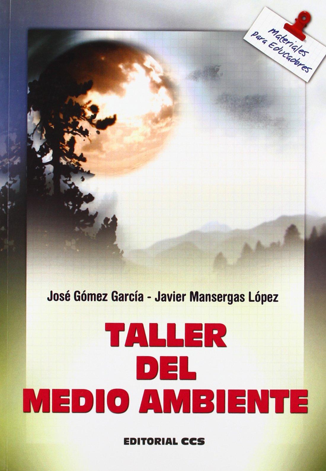 Taller del medio ambiente [Oct 24, 2011] Gómez García, José and Mansergas López, Javier pdf epub