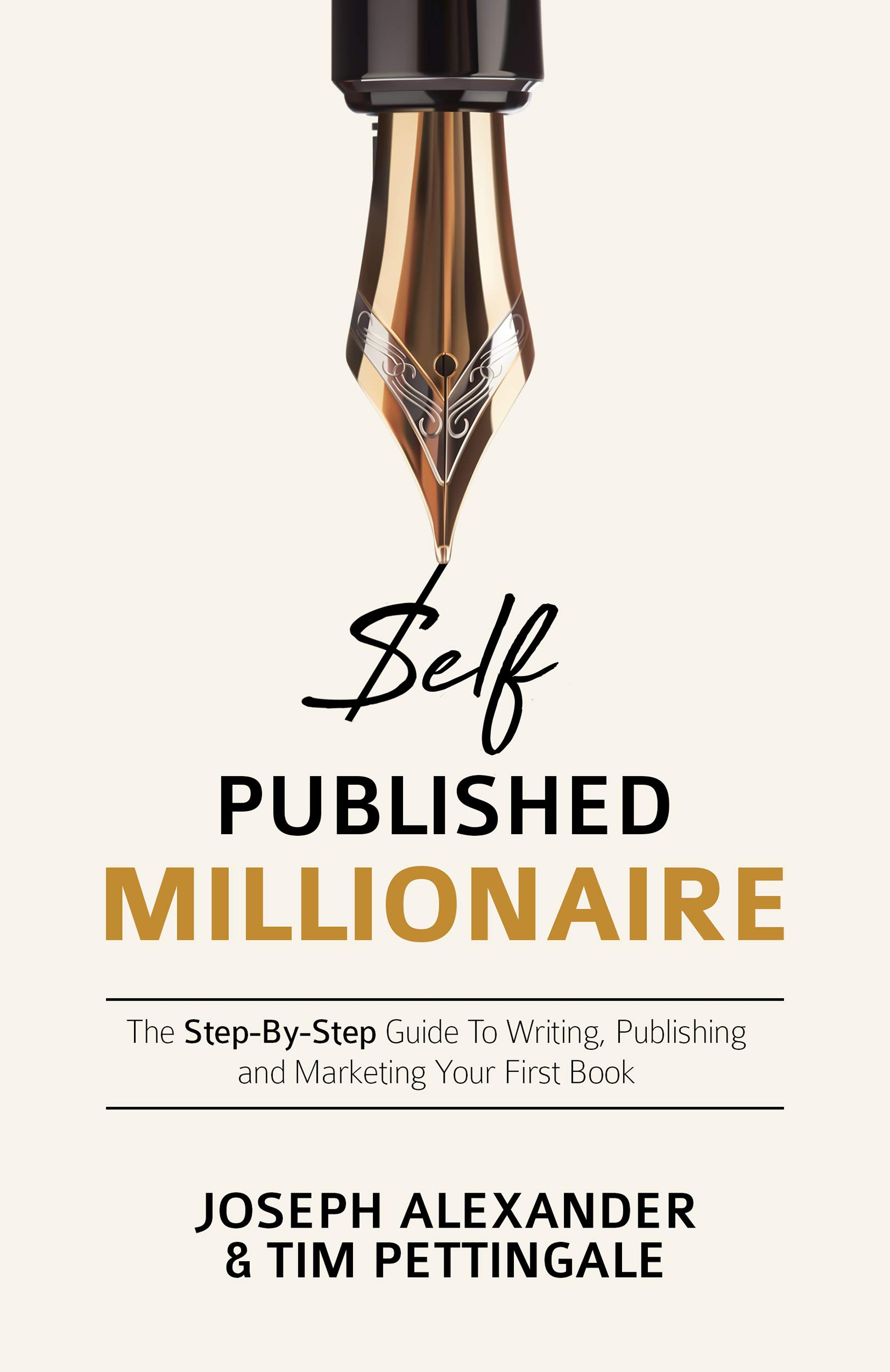 Self Published Millionaire  The Step By Step Guide To Writing Publishing And Marketing Your First Book  How To Self Publish   English Edition