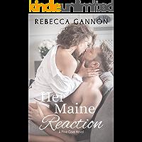 Her Maine Reaction (A Pine Cove Novel Book 2)
