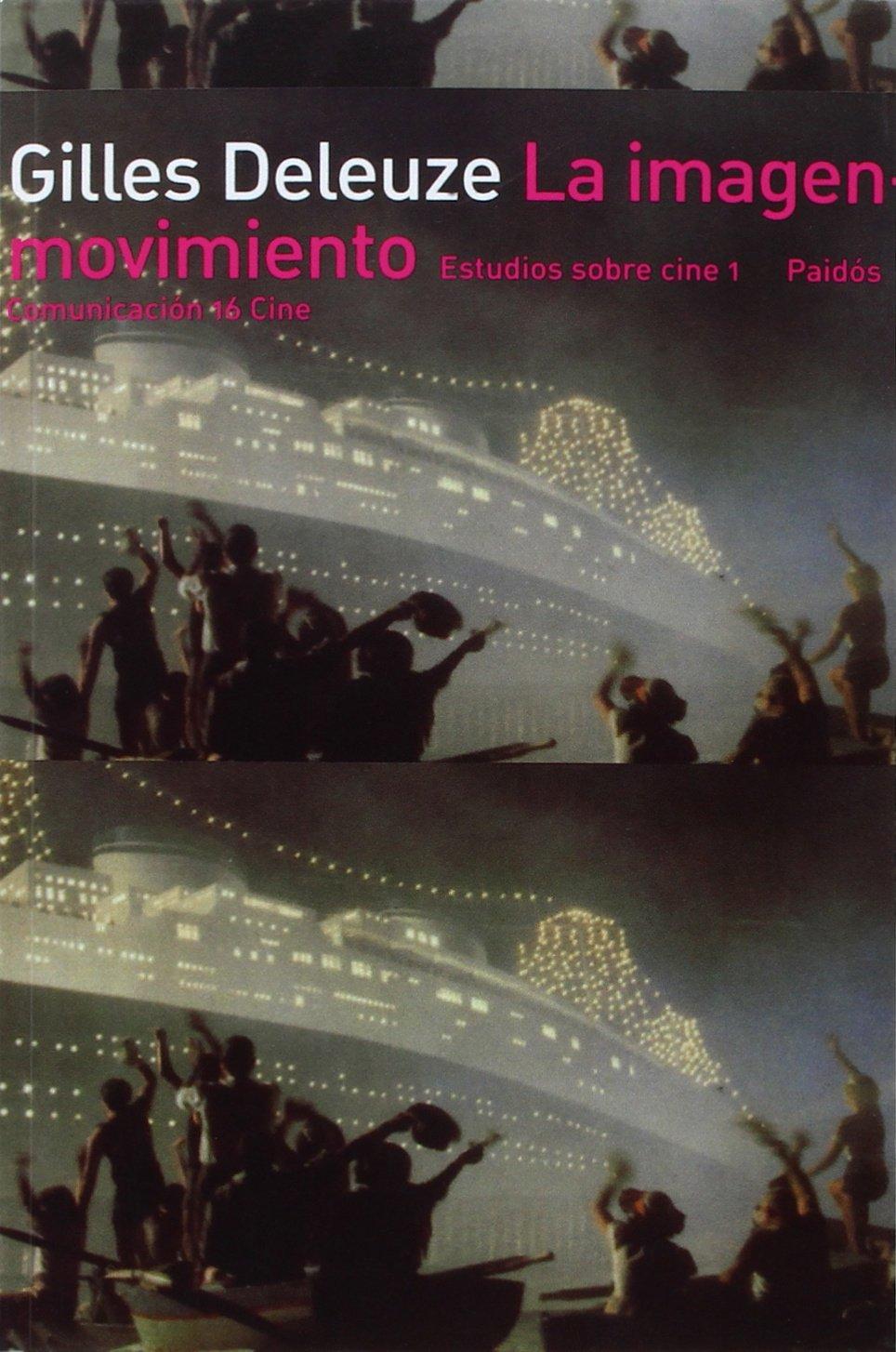 La Imagen-movimiento / The Image-Motion (Spanish Edition)