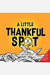 A Little Thankful SPOT (Inspire to Create A Better You!) Kindle Edition