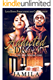 Addicted to the Drama: Loving the Wrong One