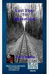 Last Stop To Saskatoon Kindle Edition